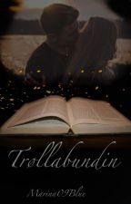 Trøllabundin- gefährliche Macht der Wörter (Comming soon) by Marina09Blue