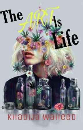 The Art is Life by zeakhadija25