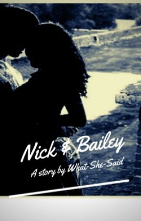 Nick & Bailey by what-she-said