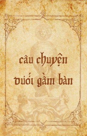 HG | Câu Chuyện Dưới Gầm Bàn by soleiilluna