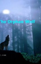 The Orphan Wolf by Ruth_Blood