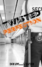 ~ Twisted Perfection ~ (Emison) by drum__lover