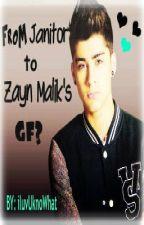 From Janitor to Zayn Malik's GF?? (Zayn Fan-Fic) by iLuvUknoWhat
