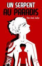 Un serpent au paradis [BxB] by TheBadJulie