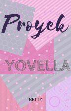PROYEK YOVELLA by BettyVeve