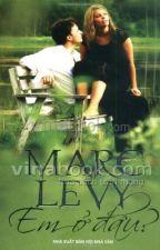Em Ở Đâu - Marc Levy by petitexuan