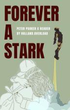 Forever a Stark || Peter Parker x Reader by hollandoverload