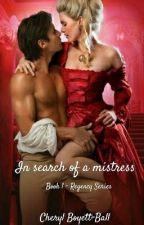 In Search of a Mistress (Book 1 Regency Series) by CherylBoyett-Ball