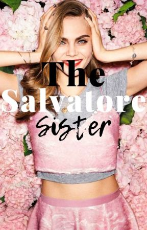 The Salvatore Sister by Layla_Love77