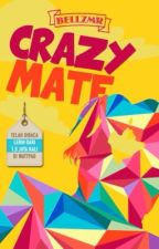 Crazy Mate  by Bellazmr