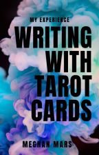 Writing With Tarot Cards by Meghan_Mars