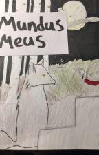 Mundus Meus by Suck-my-bohba-balls