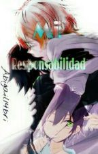 Mi Responsabilidad [MikaYuu] by Abigail14bri