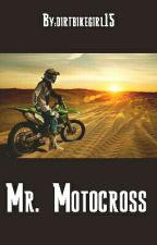 Mr. Motocross by dirtbikegirl15