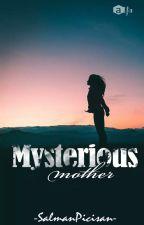 Mysterious Mother by SalmanPicisan