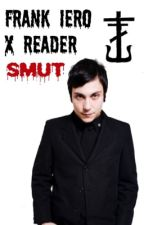 Frank Iero x Reader Smut  by redfade
