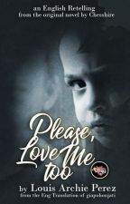 Please, Love Me Too by AchillesNoHeart