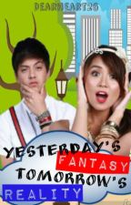 Yesterday's Fantasy, Tomorrow's Reality. [KathNiel OS] ❤ by ohmymich