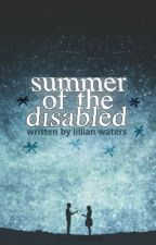 Summer of the Disabled by Eccentrical