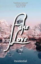 Fake Love (Book 1 of 2) by itscelestial