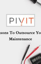 Top 6 Reasons to Outsource your IT Maintenance. by pivitglobalseo