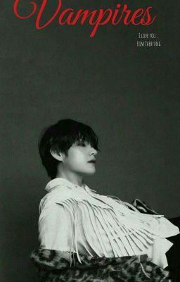 Đọc truyện || Kim Taehyung || Vampires [ H ]