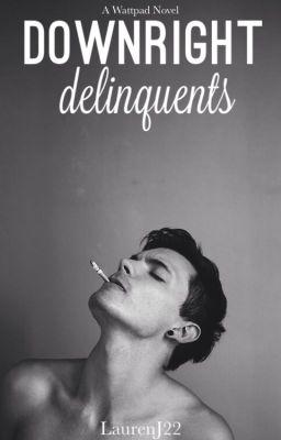 Downright Delinquents ✔️