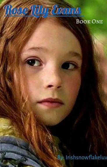 Adventures of Rose Lily Evans(Potter) (Harry Potter fan fiction)