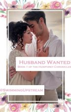 Husband Wanted (The Humphrey Chronicles Book 1) by SwimmingUpstream