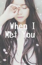 When I Met You [GOT7 FANFIC] by unicornpizza_