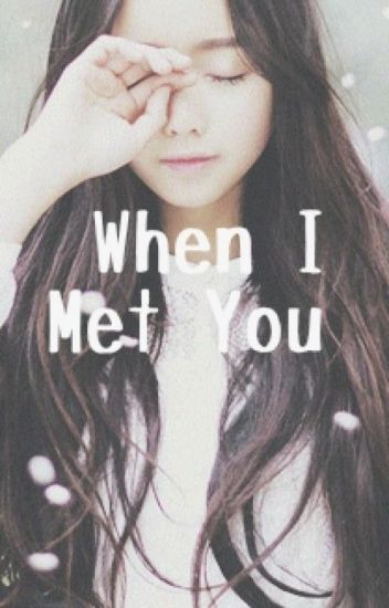 When I Met You [GOT7 FANFIC]