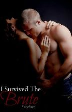 I Survived The Brute [#2] [Follow Freelove to Read] by FreeLove