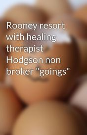"Rooney resort with healing therapist Hodgson non broker ""goings"" by fifa14mart"