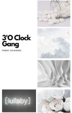 The 3 O'clock Gang by penny88