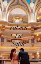 Yakeen ka safar by anonymouscutie__