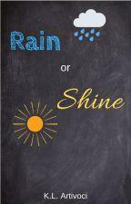Rain or Shine by KLArtivoci