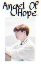 Angel Of Hope //BTS x Hoseok// TERMINADA  by LocasCoreanas