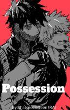Possession (Bakugo X Dabi)  *VERY SLOW UPDATES* by thatspecialteen