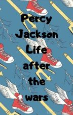 Percy Jackson after the wars  by HarryPotterlifeafter