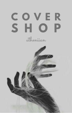 cover shop // open by atheniian