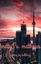 pretty | a. matthews (on hold) by kallilazz