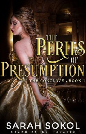 The Perils of Presumption (Conclave 1) by SarahSokol5