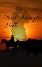 Trail through Hell by eastwoodflemingfreak