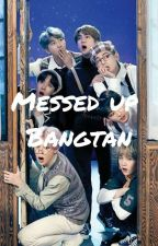 Messed Up Bangtan  by Pancakesfor_namcakes