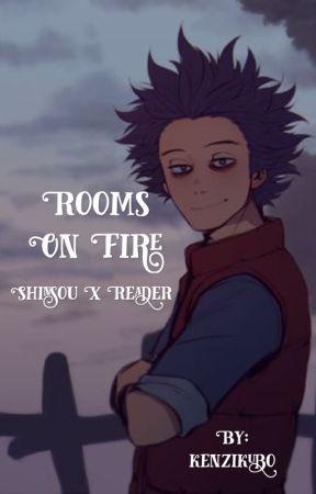 Rooms On Fire (Hitoshi Shinsou X Reader) by kenzikubo
