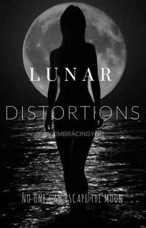 Lunar Distortions by EmbracingYou