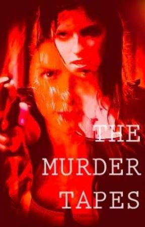 The Murder Tapes by Sendrick_Is_Awesome_