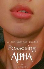 Possessing Alpha |A Kim Namjoon Fanfic| by -_-blurryface-_-