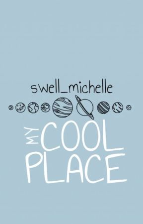 My Cool Place by swell_michelle