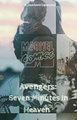 Avengers Seven Minutes in Heaven, truth or dare, spin the